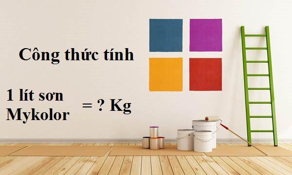 tính 1 lít sơn mykolor bằng bao nhiêu kg