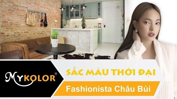 Cùng Mykolor tận hưởng không gian của fashionista Châu Bùi