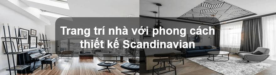 Trang trí nhà với phong cách thiết kế Scandinavian