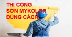 Hướng dẫn sơn Mykolor theo đúng kỹ thuật