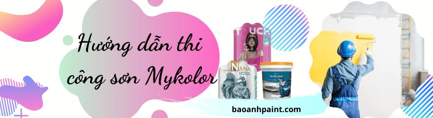hướng dẫn thi công sơn mykolor